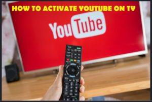 How to activate youtube on smart tv